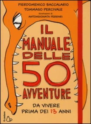 ilmanualedelle50avventuredavivereprimadei13anni